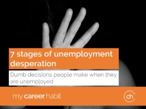 7 stages of unemployment desperation
